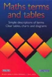 Maths Terms and Tables: Simple Descriptions of Terms : Clear Tables, Charts and Diagrams