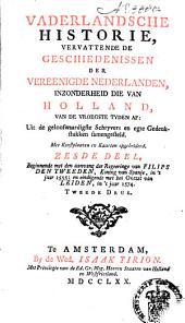 Vaderlandsche historie: vervattende de geschiedenissen der nu Vereenigde Nederlanden, in zonderheid die van Holland, van de vroegste tyden af: Uit de geloofwaardigste schryvers en egte gedenkstukken samengesteld, Volume 6