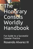 The Honorary Consuls Worldly Handbook