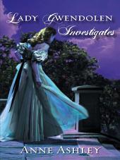 Lady Gwendolen Investigates