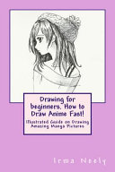 Drawing for Beginners  How to Draw Anime Fast  PDF