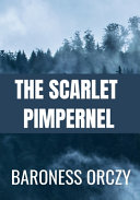The Scarlet Pimpernel Baroness Orczy Book PDF