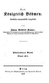 Das Königreich Böhmen: statistisch-topographisch dargestellt. Elbogner Kreis, Band 15