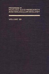 Progress in Nucleic Acid Research and Molecular Biology: Volume 39