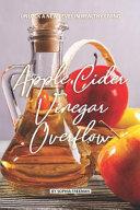 Apple Cider Vinegar Overflow