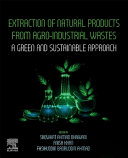 Extraction of Natural Products from Agro industrial Wastes