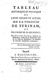 Tableau historique et politique de l'état ancien et actuel de la colonie de Surinam, et des causes de sa décadence;