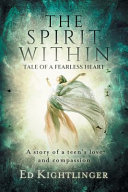 The Spirit Within - Tale of a Fearless Heart