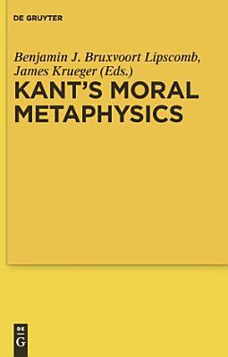 Kant s Moral Metaphysics