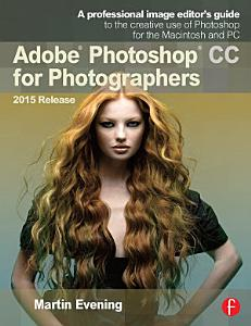Adobe Photoshop CC for Photographers  2015 Release Book