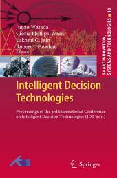 Intelligent Decision Technologies: Proceedings of the 3rd International Conference on Intelligent Decision Technologies (IDT ́2011)