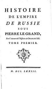 Histoire De L'Empire De Russie Sous Pierre Le Grand, Tome Premier: Volume54