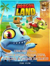 Dragon Land Unofficial Walkthroughs, Tips, Tricks, & Game Secrets