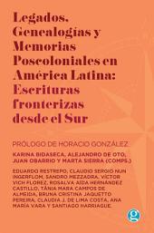 Legados, genealogías y memorias poscoloniales
