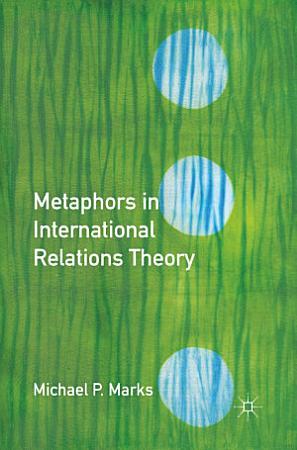 Metaphors in International Relations Theory PDF
