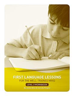 First Language Lessons for the Well Trained Mind  Level 3 Student Workbook Book