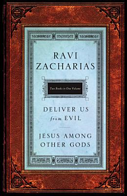 Zacharias 2 in 1 Jesus Among Other Gods   Deliver Us from Evil