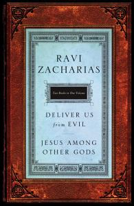 Zacharias 2 in 1 Jesus Among Other Gods   Deliver Us from Evil Book