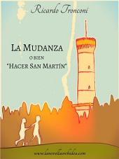 """La mudanza, o bien """"Hacer San Martín"""""""