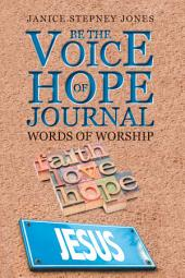 Be the Voice of Hope Journal: Words of Worship