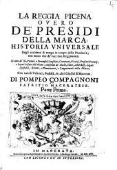 La Reggia picena overo de presidi della Marca: Historia universale ... Parte prima ...