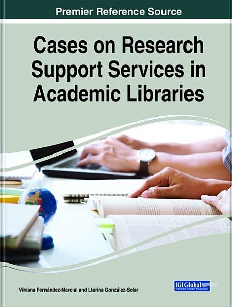 Cases On Research Support Services In Academic Libraries