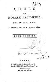 Cours de morale religieuse: Volume1