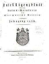 Intelligenzblatt für den Unter-Mainkreis des Königreichs Bayern: 1830