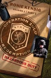 Operation Zulu Redemption: Hazardous Duty -: Part 3