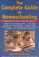 The Complete Guide to Home Schooling