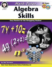 Math Tutor: Algebra, Ages 11 - 14: Easy Review for the Struggling Student