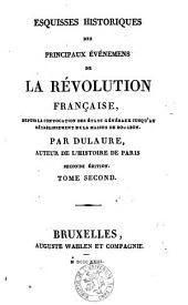 Esquisses historiques des principaux événemens de la révolution française: depuis la convocation des États-généraux jusqu'au rétablissement de la maison de Bourbon, Volume2