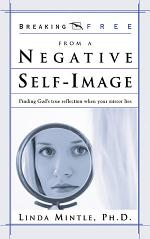 Breaking Free from a Negative Self Image