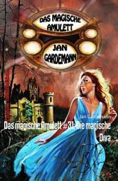 Das magische Amulett #31: Die magische Diva: Romantic Thriller