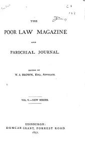 The Poor Law Magazine and Parochial Journal: Volumes 5-6