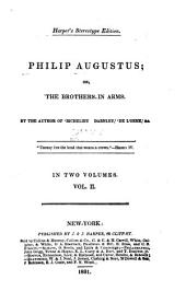 Philip Augustus; Or, The Brothers in Arms: Volume 2
