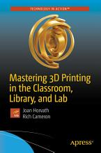Mastering 3D Printing in the Classroom  Library  and Lab PDF