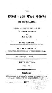 The Devil Upon Two Sticks in England: Being a Continuation of Le Diable Boîteux of Le Sage ...