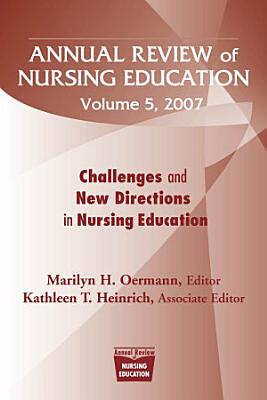 Annual Review of Nursing Education  Volume 5  2007 PDF