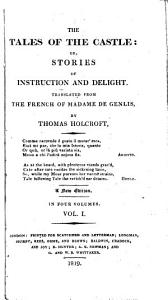 Tales of the castle: or, Stories of instruction and delight, tr. by T. Holcroft