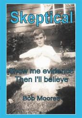 Skeptical: Show Me Evidence—Then I'll Believe
