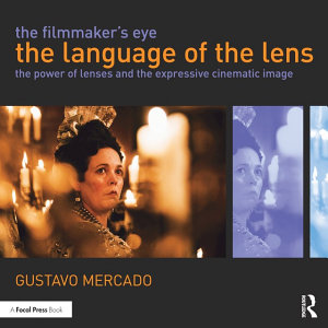 The Filmmaker s Eye  The Language of the Lens PDF