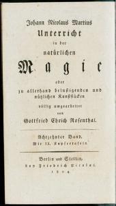 Unterricht in der natürlichen Magie, oder zu allerhand belustigenden und nützlichen Kunststücken: Mit IX. Kupfertafeln. 18