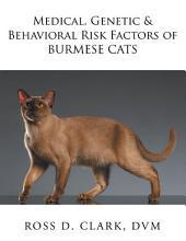 Medical, Genetic & Behavioral Risk Factors of Burmese Cats