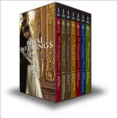 Royal Weddings Bundle: What the Duchess Wants\Lionheart's Bride\Prince Charming in Disguise\A Princely Dilemma\The Problem with Josephine\Princess Charlotte's Choice