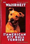 Die Wahrheit   ber den American Pit Bull Terrier PDF