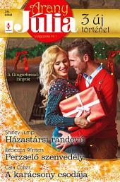 Arany Júlia 39. kötet: Házastársi randevú, Perzselő szenvedély, A karácsony csodája (A Gingerbread-lányok 1-3.)