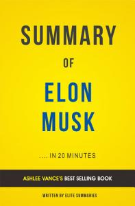 Elon Musk  by Ashlee Vance   Summary   Analysis PDF