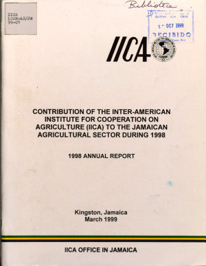 Contribution of the Inter american Institute for Cooperation on Agriculture  iica  to the Jamaican Agricultural Sector During 1998