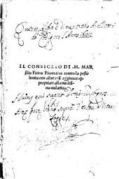 Il consiglio di m. Marsilio Ficino fiorentino contro la pestilentia con altre cose aggiunte appropriate alla medesima malattia